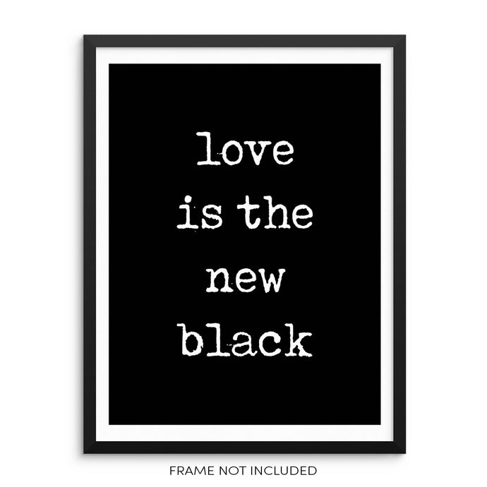 Love Is The New Black Motivational Art Print Poster by Sincerely, Not