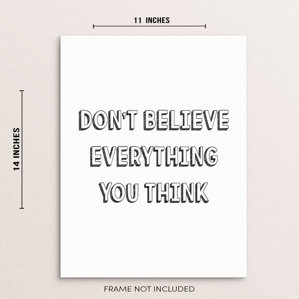 Dont Believe Everything You Think Inspirational Print by Sincerely Not