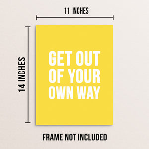Get Out Of Your Own Way Art Print Motivational Poster by Sincerely Not