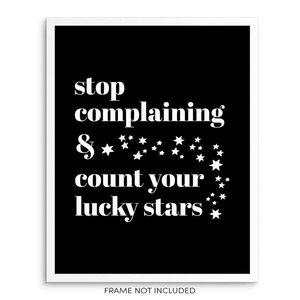 Stop Complaining Count Your Lucky Stars Motivational Art Print Poster