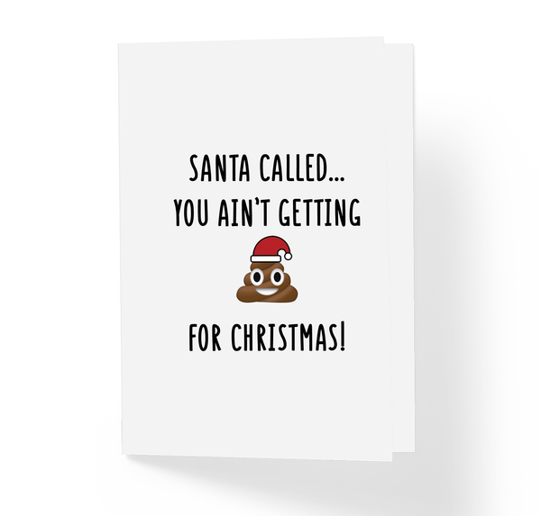Santa Called You Ain't Getting Shit for Christmas Holiday Greeting Card, Funny, Witty, Offensive Rude X-Mas Card by Sincerely, Not