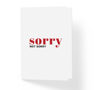 Sorry Not Sorry Offensive Funny Honest Greeting Card by Sincerely, Not