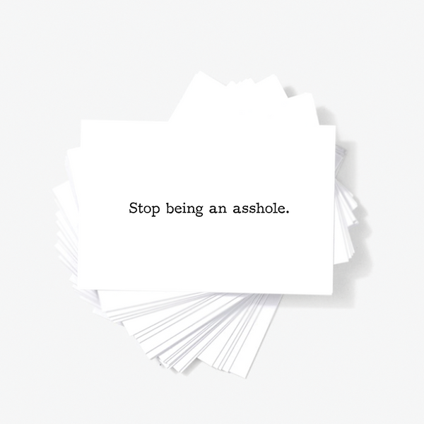 Stop Being An Asshole Honest Offensive Mini Greeting Cards by Sincerely, Not
