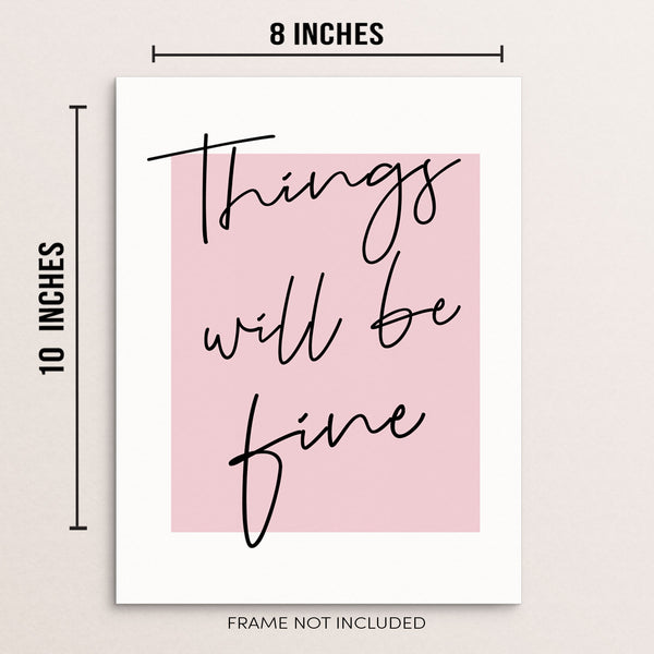 Inspirational Motivational Quote Wall Art Print Things Will Be Fine by Sincerely, Not