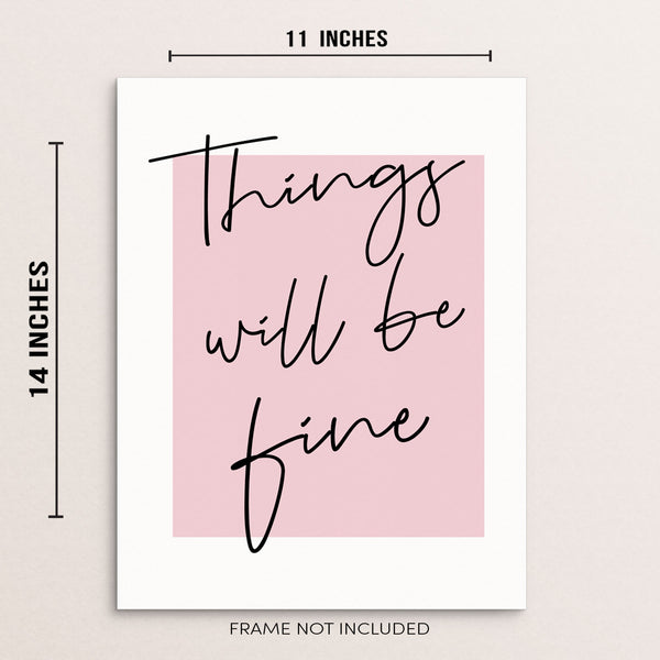 Things Will Be Fine Inspirational Quote Wall Art Print
