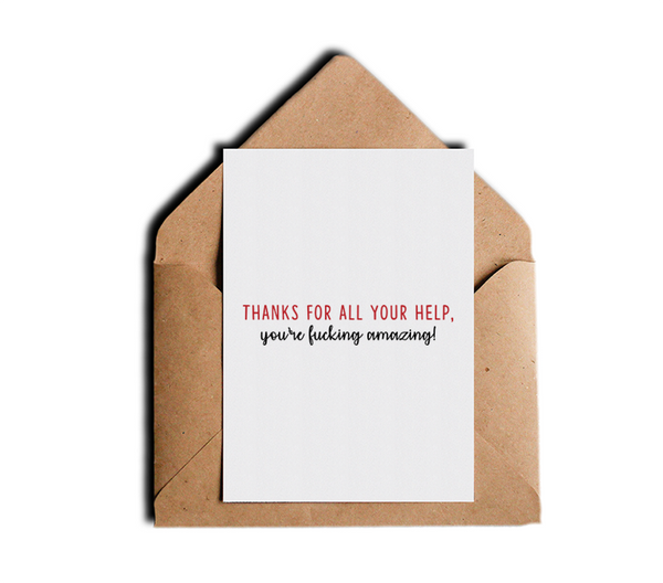 Thanks For All Your Help You're Fucking Amazing Thank You Card by Sincerely, Not Greeting Cards