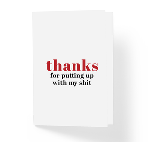 Thanks For Putting Up With My Shit Funny Thank You Greeting Card by Sincerely, Not