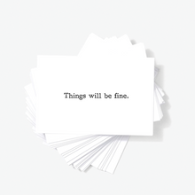 Things Will Be Fine Motivational Encouragement Mini Greeting by Sincerely, Not