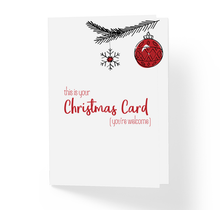 Funny Sarcastic Christmas Card This Is Your Xmas Card You're Welcome by Sincerely, Not Greeting Cards