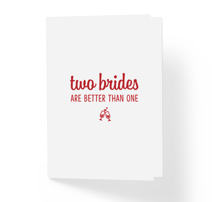 Two Brides Are Better Than One LGBT Lesbian Love is Love Wedding Greeting Card by Sincerely, Not Greeting Cards and Novelty Gifts