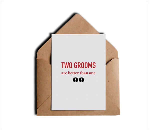 Two Grooms Are Better Than One LGBT Gay Wedding Greeting Card by Sincerely, Not Greeting Cards and Novelty Gifts