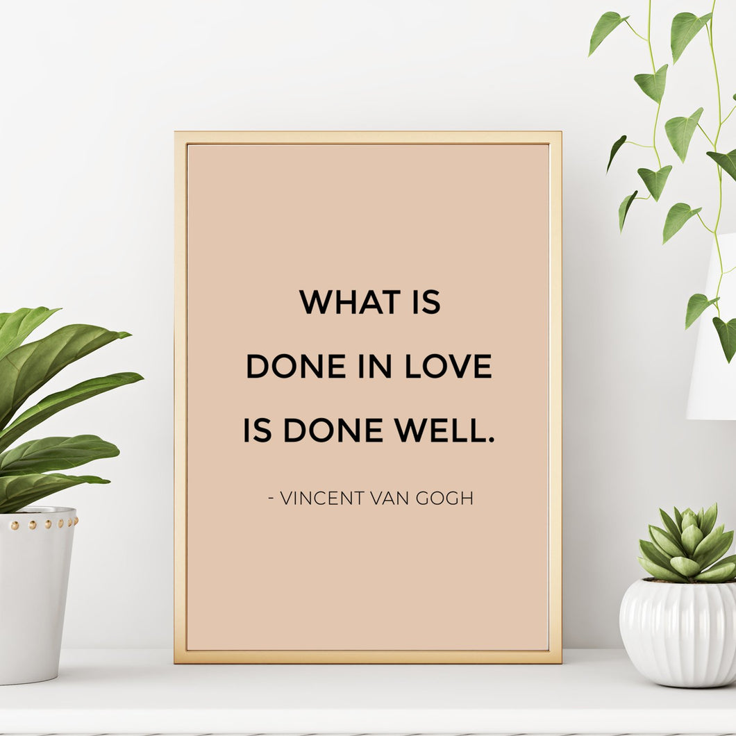 Vincent Van Gogh Quote Art Print What Is Done In Love Is Done Well