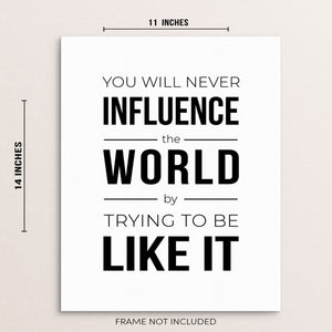 Inspirational Quote Wall Art Print You'll Never Influence the World