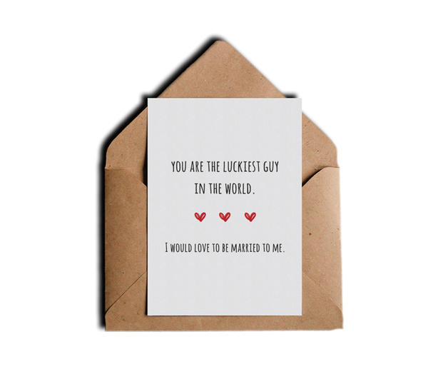 You Are The Luckiest Guy In The World Sarcastic Love Greeting Card by Sincerely, Not