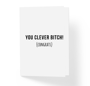 You Clever Bitch! Congrats Funny Graduation Greeting Card Sarcastic Humor Greeting Cards by Sincerely, Not