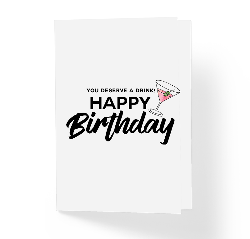 You Deserve a Drink Happy Birthday Witty Friendship Greeting Card by Sincerely, Not