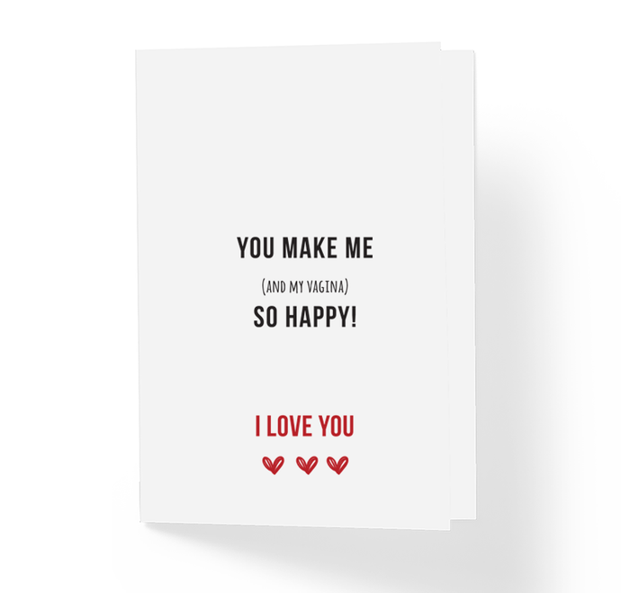 Honest Love Greeting Card - You Make Me And My Vagina So Happy by Sincerely, Not Greeting Cards and Novelty Gifts