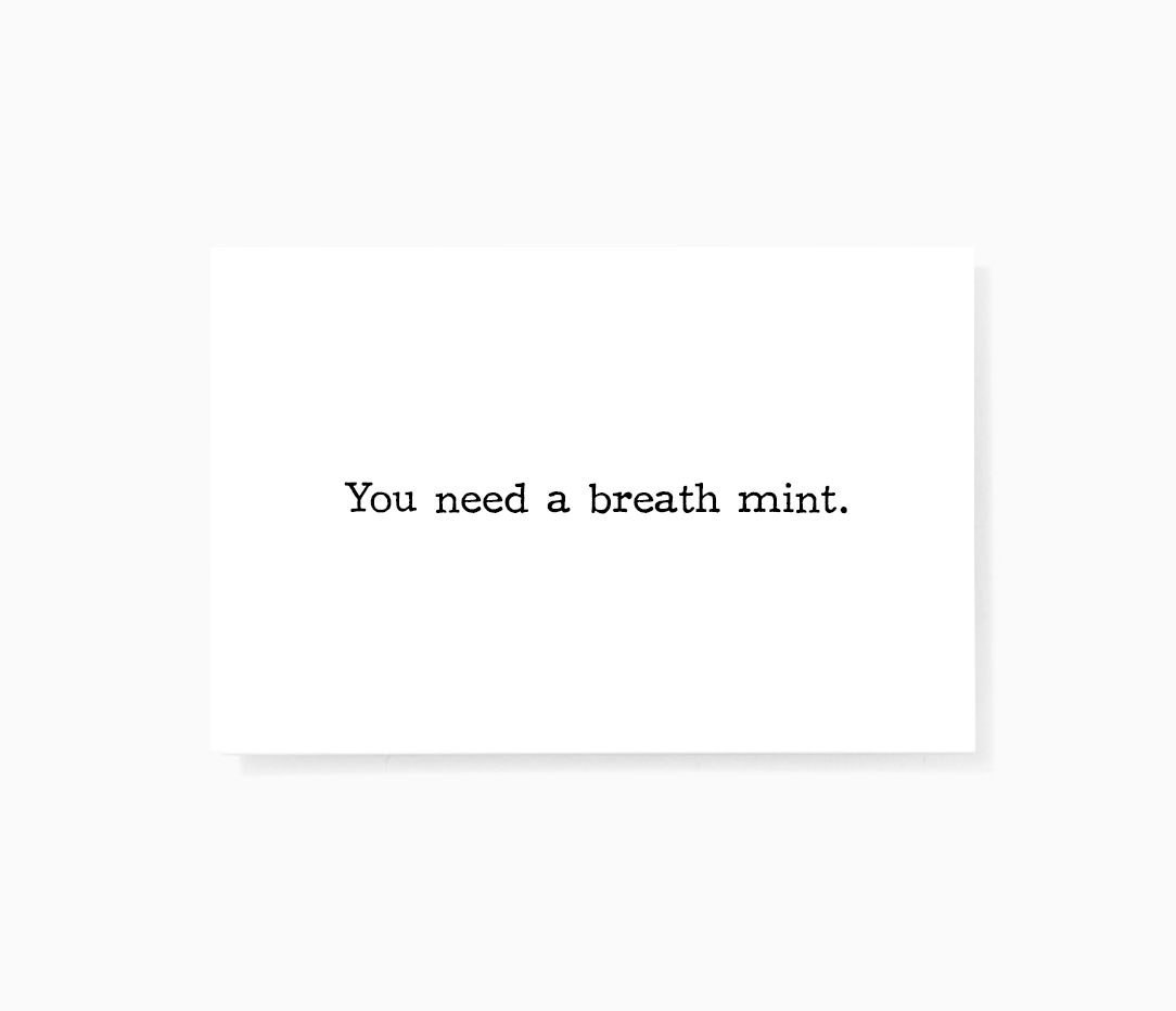 Sincerely Not You Need A Breath Mint Funny Honest Mini Greeting