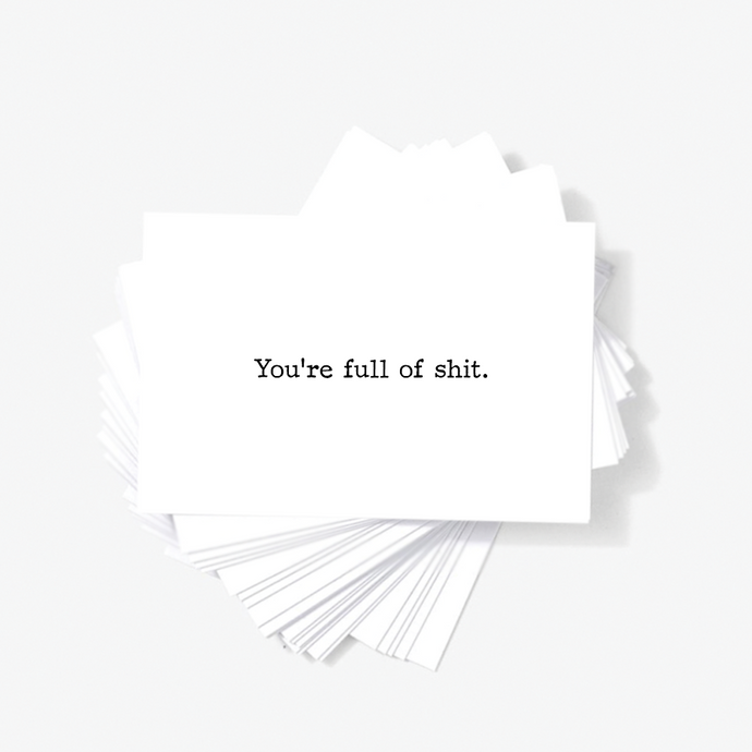 You're Full of Shit Honest Sarcastic Offensive Mini Greeting Cards by Sincerely, Not
