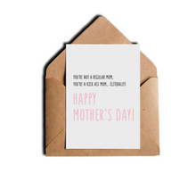 You're Not a Regular Mom You're a Kick Ass Funny Mother's Day Card by Sincerely, Not Greeting Cards