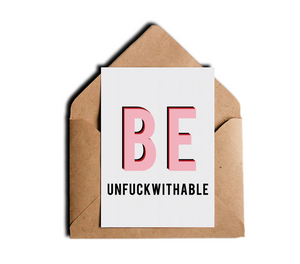 Be Unfuckwithable Motivational Greeting Card by Sincerely, Not