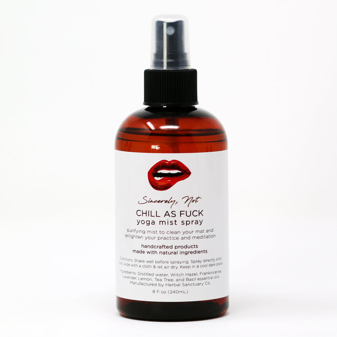 Aromatherapy Home and Body Spray - Chill As Fuck Yoga Mist 8oz Bottle by Sincerely, Not Greeting Cards and Novelty Gifts