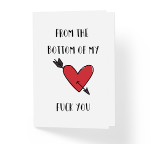 From the Bottom of My Heart Fuck You Adult Offensive Greeting Card, Sarcastic Greeting Card, Witty, Funny Greeting Card