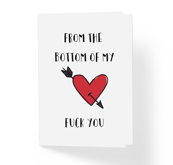 From The Bottom Of My Heart Fuck You Sarcastic Witty Greeting Card by Sincerely, Not