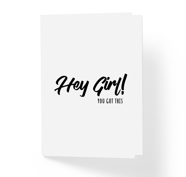 Motivational Friendship Greeting Card Hey Girl You Got This - Encouragement Cards by Sincerely, Not