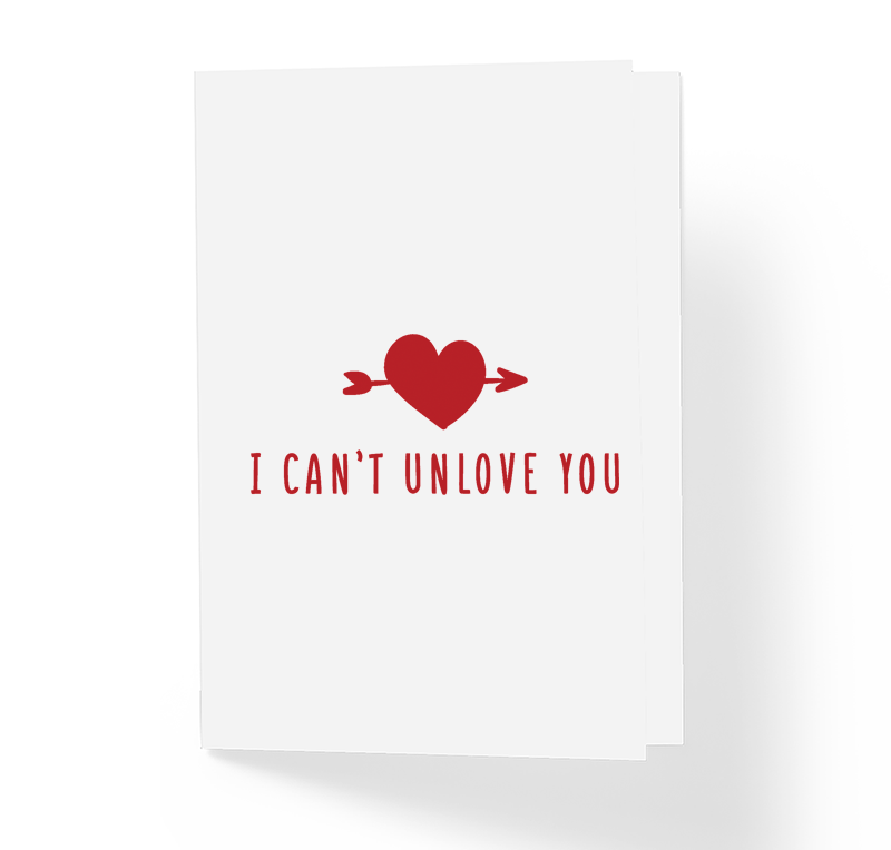 I Can't Unlove You Witty Love Greeting Card Red by Sincerely, Not