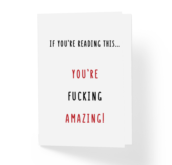 If You're Reading This You're Fucking Amazing Adult Greeting Card, Offensive Greeting Cards, Motivational Greeting Card