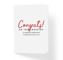 Congrats On Your Wedding I'm Glad You Settled & Stopped Being a Ho Funny Sarcastic Motivational Greeting Card by Sincerley, Not Greeting Cards and Novelty Gifts