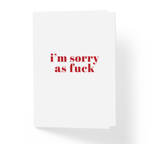 I'm Sorry As Fuck Rude Adult Humor Apology Greeting Card