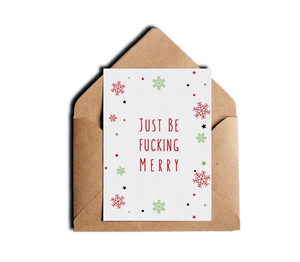 Funny Rude Adult Humor Christmas Holiday Card Just Be Fucking Merry Greeting Card by Sincerely, Not