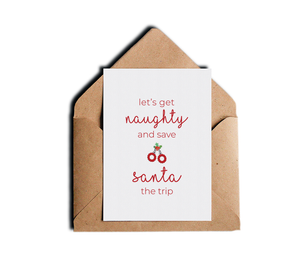 Funny Christmas Holiday Card Let's Get Naughty and Save Santa The Trip Greeting Card by Sincerely, Not