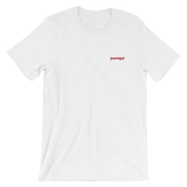 Powerful Embroidered Slogan T-Shirt - Short Sleeve Cotton Tee by Sincerely, Not