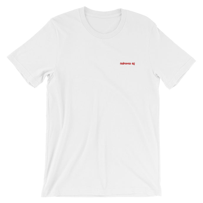 Cabrona AF Embroidered Slogan T-Shirt - Short Sleeve Cotton Tee by Sincerely, Not