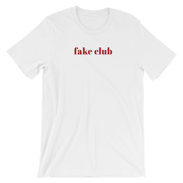 Short Sleeve Unisex T-Shirt - Fake Club Slogan Cotton Tee