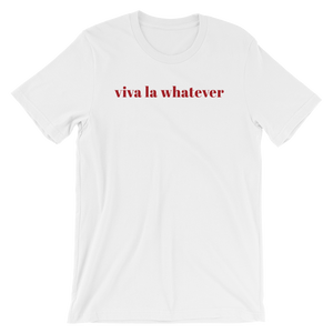 Short Sleeve Unisex T-Shirt - Viva La Whatever Slogan Cotton Tee