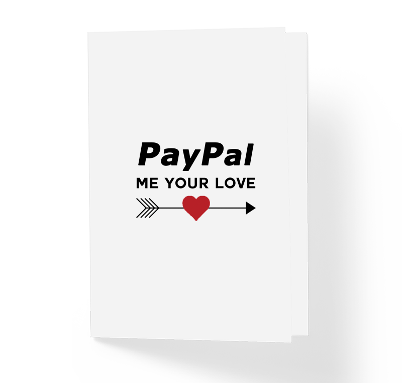 PayPal Me Your Love Witty Romantic Greeting Card by Sincerely, Not