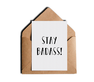 Stay Badass Friendship Motivational Greeting Card by Sincerely, Not