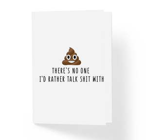 Love and Friendship Card - There's No One I'd Rather Talk Shit With by Sincerely, Not