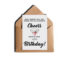 What Doesn't Kill You Makes You an Alcoholic Sarcastic Birthday Greeting Card by Sincerely, Not