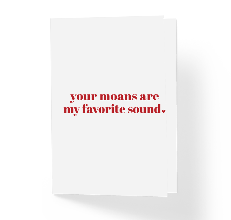 Funny Adult Love Card - Your Moans are My Favorite Sound by Sincerely, Not