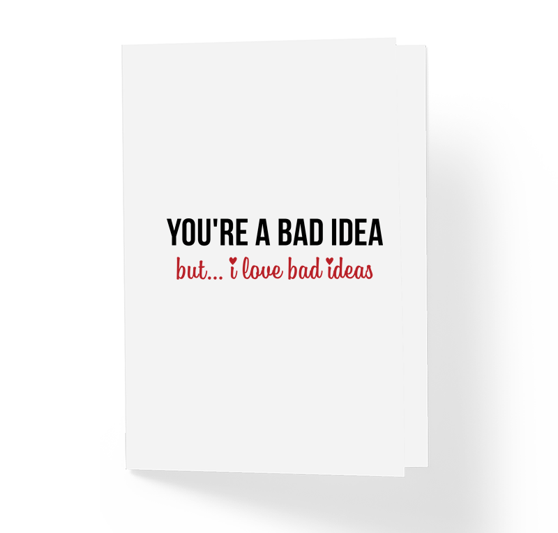 Sincerely not youre a bad idea but i love adult greeting card youre a bad idea but i love bad ideas sarcastic love greeting card by m4hsunfo