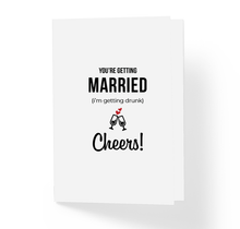 Funny Wedding Card You're Getting Married I'm Getting Drunk Cheers