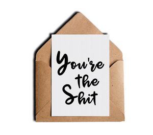 You're the Shit Motivational Friendship Greeting Card by Sincerely, Not