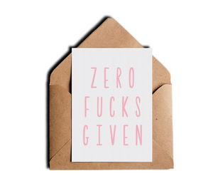Zero Fucks Given Sarcastic Witty Pink Greeting Card by Sincerely, Not