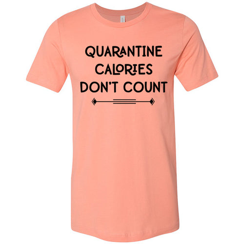 Quarantine Calories Pandemic 2020 Funny T-shirt