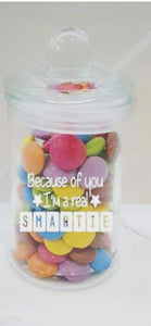 Because Of You I'm A Real Smartie - Teachers Gift